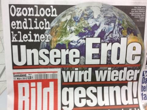 """Titelzeile in der Bildzeitung: """"Unsere Erde wird wieder gesund"""""""